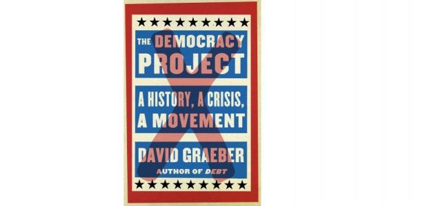 The Democracy Project - David Graeber